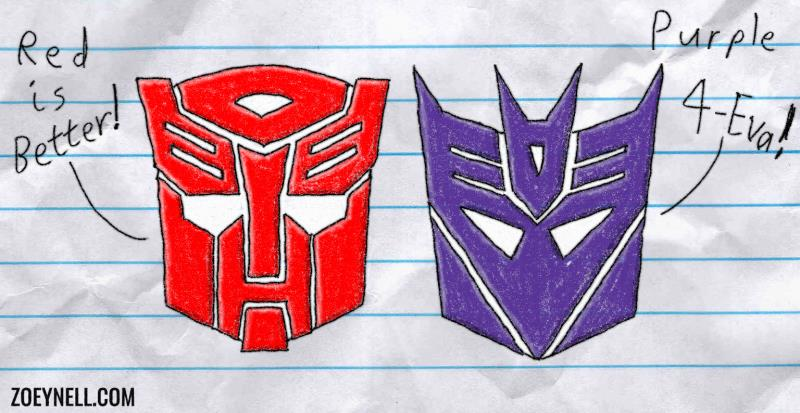 "A drawing of the Transformers insignias. The Autobot logo says, ""Red is better!"" The Decepticon logo says, ""Purple Forever!"""