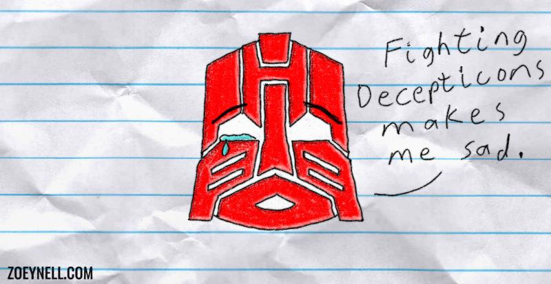 "A drawing of the upside-down Autobot insignia with a single tear in its eye. It says, ""Fighting Decepticons makes me sad."""